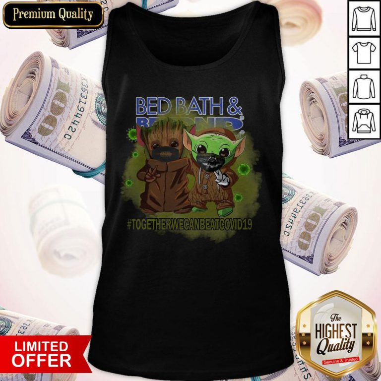 Baby Groot And Baby Yoda Face Mask Star Wars Darth Vader Bed Bath And Beyond Together We Can Beat Covid 19 Tank Top