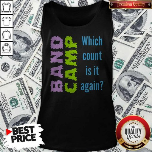 Band Camp Which Count Is It Again Tank Top