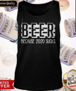 Beer Because 2020 Sucks Tank Top