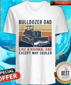 Bulldozer Dad Like A Normal Dad Except Way Cooler Vintage V- neck