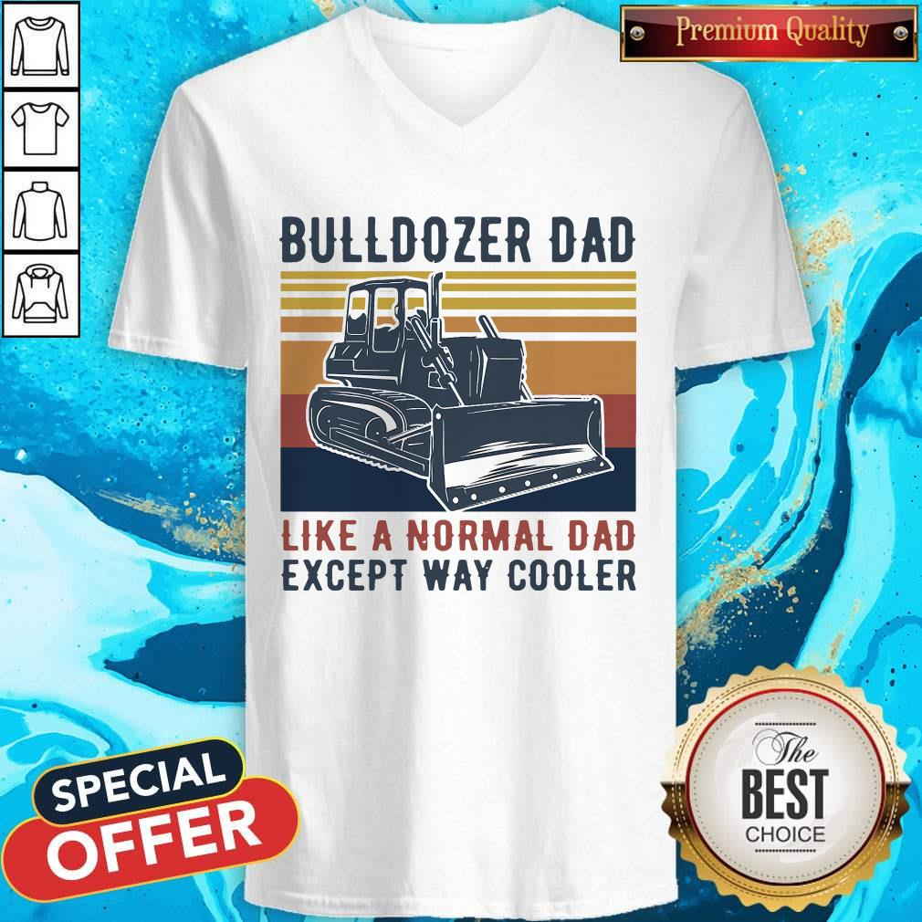 Bulldozer Dad Like A Normal Dad Except Way Cooler Vintage V- neck