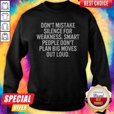 Don't Mistake Silence For Weakness Sweatshirt