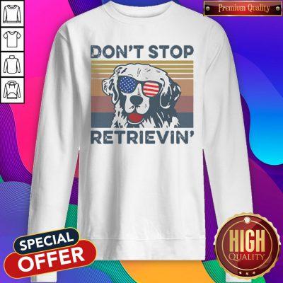 Dont Stop Retrievin Dog Golden Vintage Retro Independence Day Sweatshirt