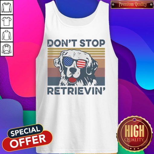 Dont Stop Retrievin Dog Golden Vintage Retro Independence Day Tank Top