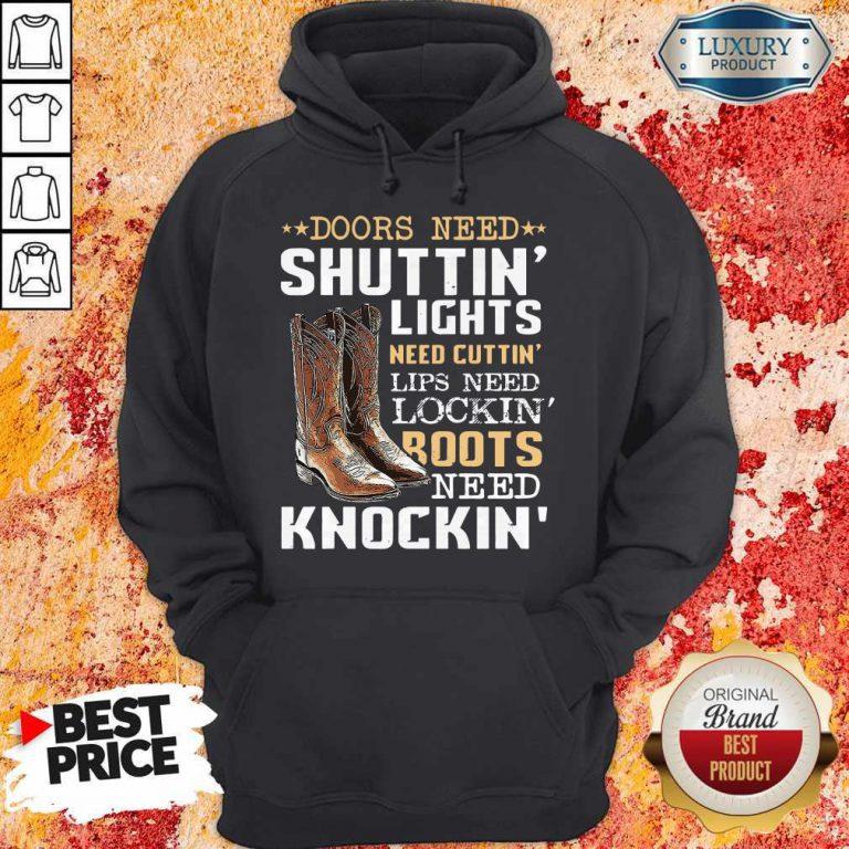 Doors Seed Shuttin' Lights Need Cutting' Lips Need Locking' Boots Need knockin Hoodiea