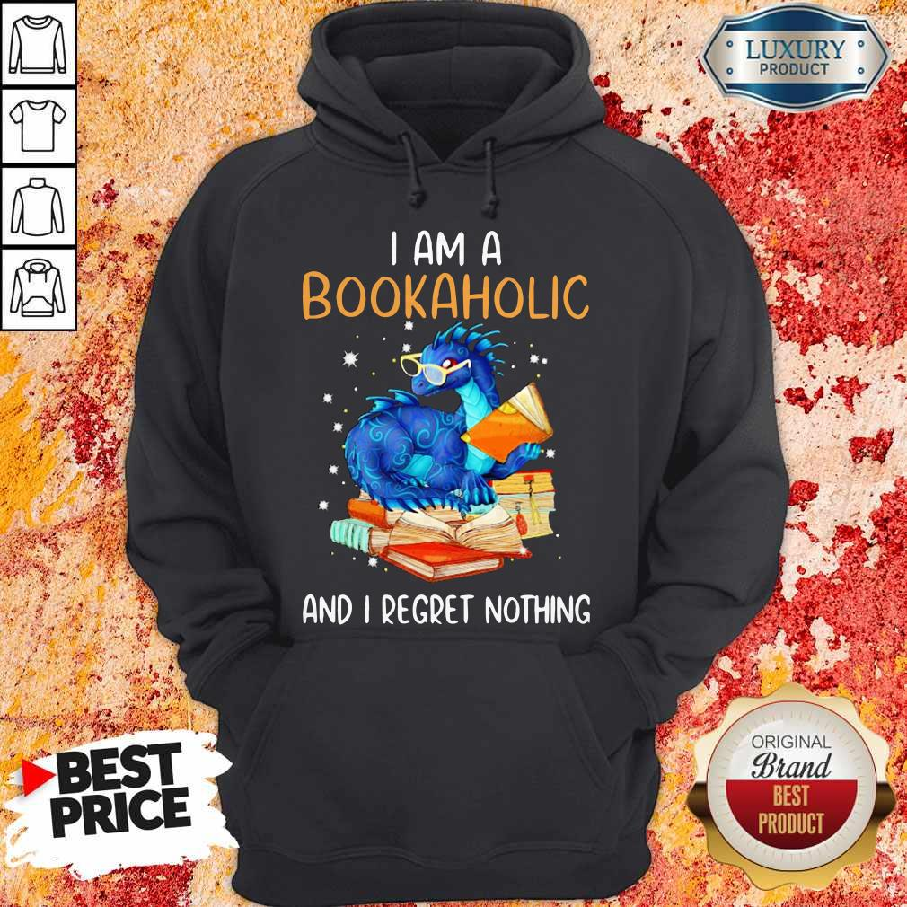 Dragon I Am A Bookaholic And I Regret Nothing  Hoodiea