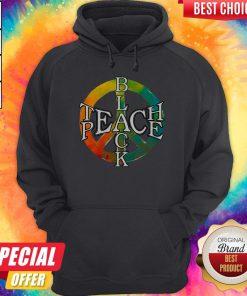 Funny Black Teach Peace Hoodiea