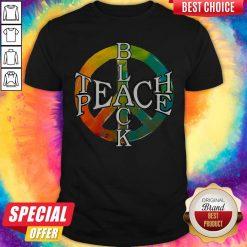 Funny Black Teach Peace Shirt