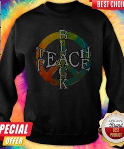 Funny Black Teach Peace Sweatshirt