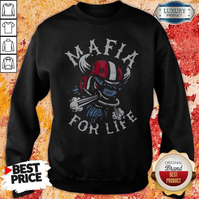 Good Mafia For Life Sweatshirt