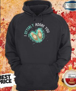 I Otterly Adore You Hoodiea