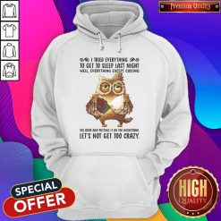 I Tried Everything To Get To Sleep Last Night Well Everything Except Closing Owl Book Hoodiea