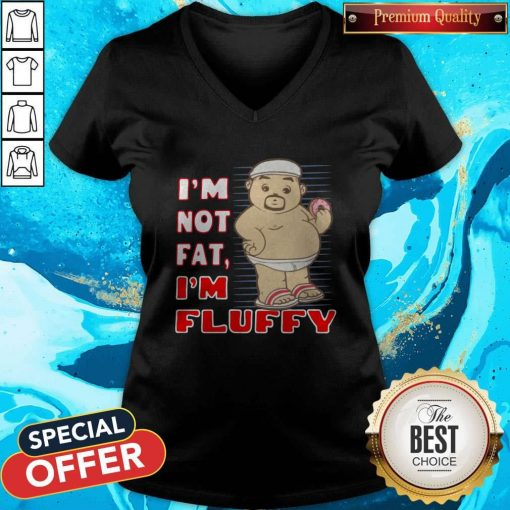 I'm Not Fat I'm Fluffy V- neck