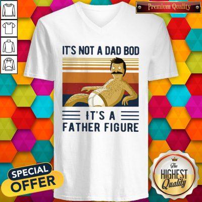 It's Not A Dad Bob It's A Father Figure Vintage V- neck