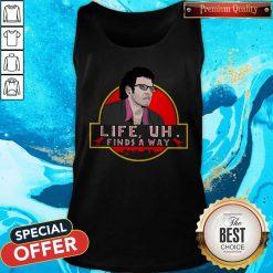 Jeff Goldblum Life Uh Finds A Way Tank Top