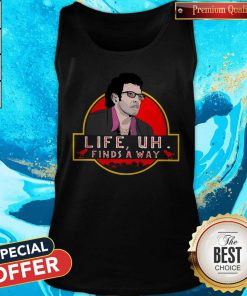 Jeff Goldblum Life Uh Finds A Way Tank Top