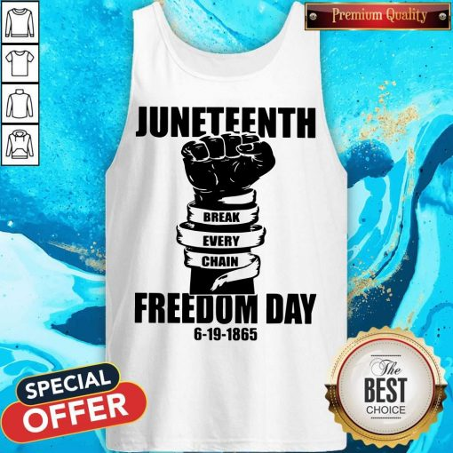 Juneteenth Break Every Chain Freedom Day 6 19 1865 Tank Top