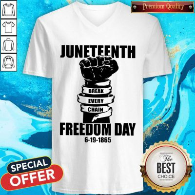 Juneteenth Break Every Chain Freedom Day 6 19 1865 V-neck