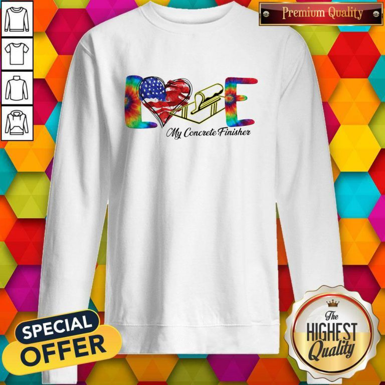 Love My Cororete Finisher Coloer Sweatshirt