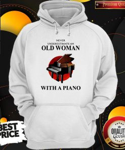 Never Underestimate An Old Woman With A Piano Hoodiea