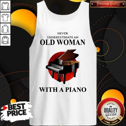 Never Underestimate An Old Woman With A Piano Tank Top