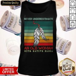 Never Underestimate An Old Woman With Native Blood Vintage Tank Top