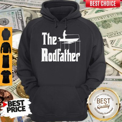 Nice Fishing The Rodfather The Godfather Hoodie