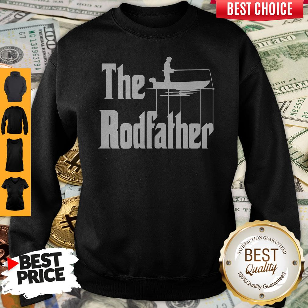 Nice Fishing The Rodfather The Godfather Sweatshirt