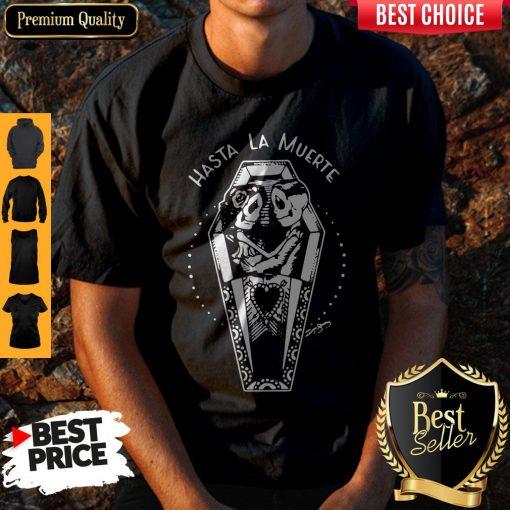 Nice Hasta La Muerte Shirt