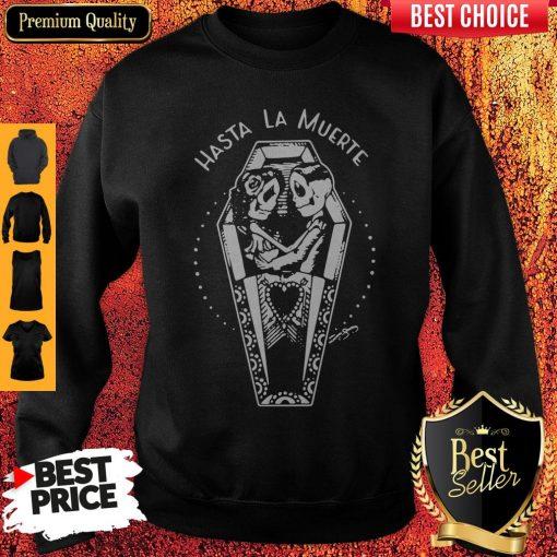 Nice Hasta La Muerte Sweatshirt