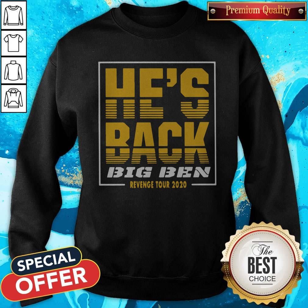 Official He's Back Big Ben Revenge Tour 2020 Sweatshirt