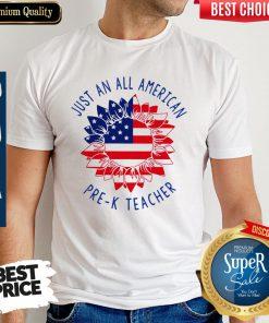 Official Just An All American Pre k Teacher Shirt