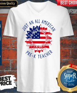 Official Just An All American Pre k Teacher V-neck
