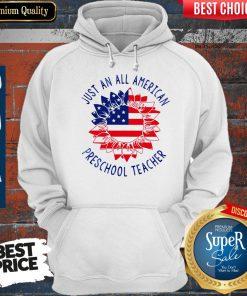 Official Just an all American Preschool Teacher Hoodie