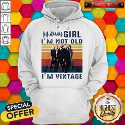 Premium Def Leppard Girl I'm Not Old I'm Vintage Hoodiea