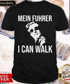 Premium Mein Fuhrer I Can Walk Shirt