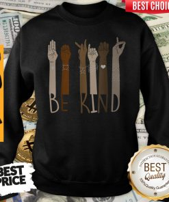 Pretty Be Kind Hand Sign Language Unisex Sweatshirt