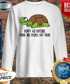 Pro Turtle Don't Go Outside Classic Sweatshirt