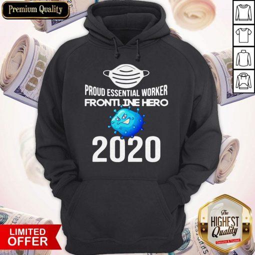 Proud Essential Worker America Frontline Hero 2020 Hoodiea