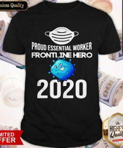 Proud Essential Worker America Frontline Hero 2020 Shirt