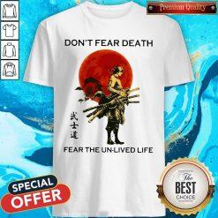 Samurai Moon Don't Fear Death Fear The Unlived Life Shirt