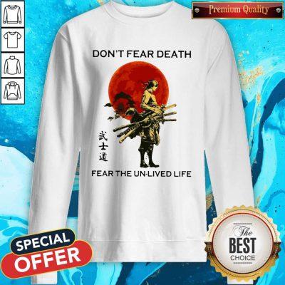 Samurai Moon Don't Fear Death Fear The Unlived Life Sweatshirt