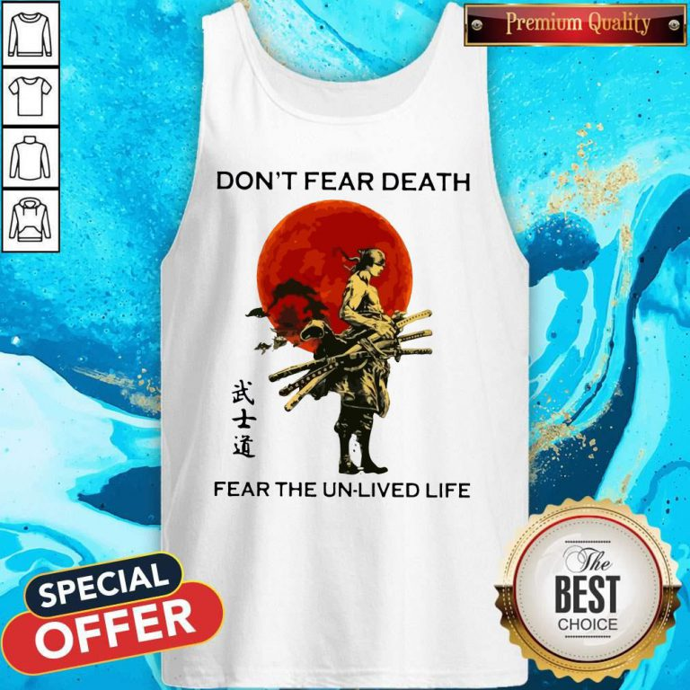Samurai Moon Don't Fear Death Fear The Unlived Life Tank Top