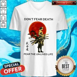 Samurai Moon Don't Fear Death Fear The Unlived Life V- neck