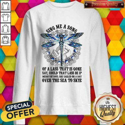 Sing Me A Song Of A Lass That Is Gone Dragonfly Sweatshirt