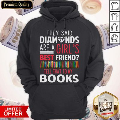 The Said Diamonds Are A Girl's Best Friend Hoodie