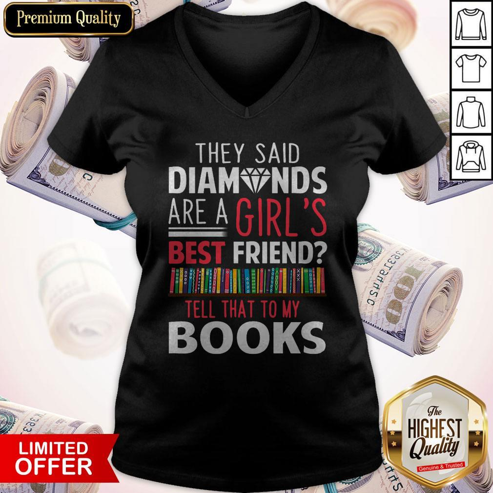 The Said Diamonds Are A Girl's Best Friend V-neck