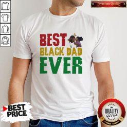 Top Best Black Dad Ever shirt