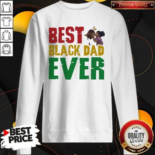 Top Best Black Dad Ever Sweatshirt