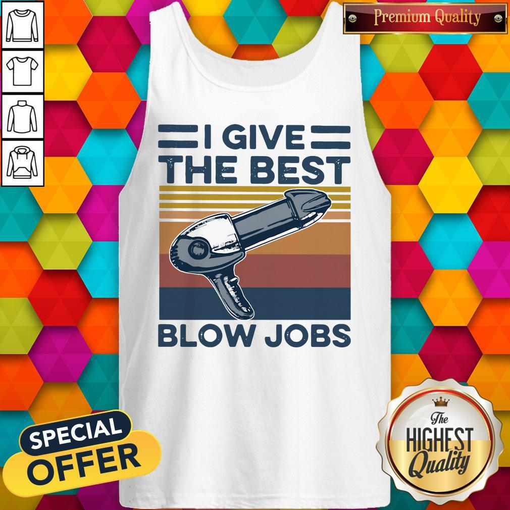 Top Hairdresser I Give The Best Blow Jobs Vintage Tank Top
